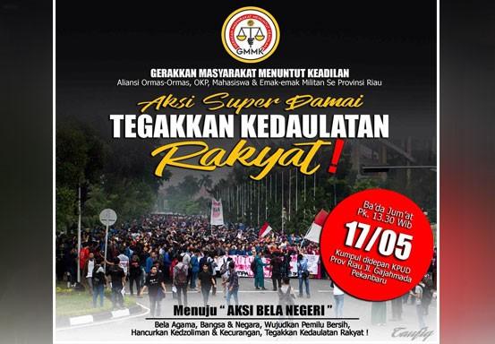 Ribuan Warga Riau akan Gelar Aksi Super Damai Tegakkan Kedaulatan Rakyat
