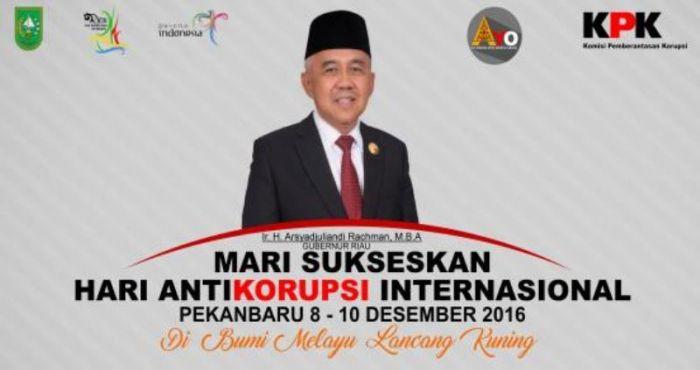 Gubernur Riau : Mari Kita Sukseskan Hari Anti Korupsi Internasional
